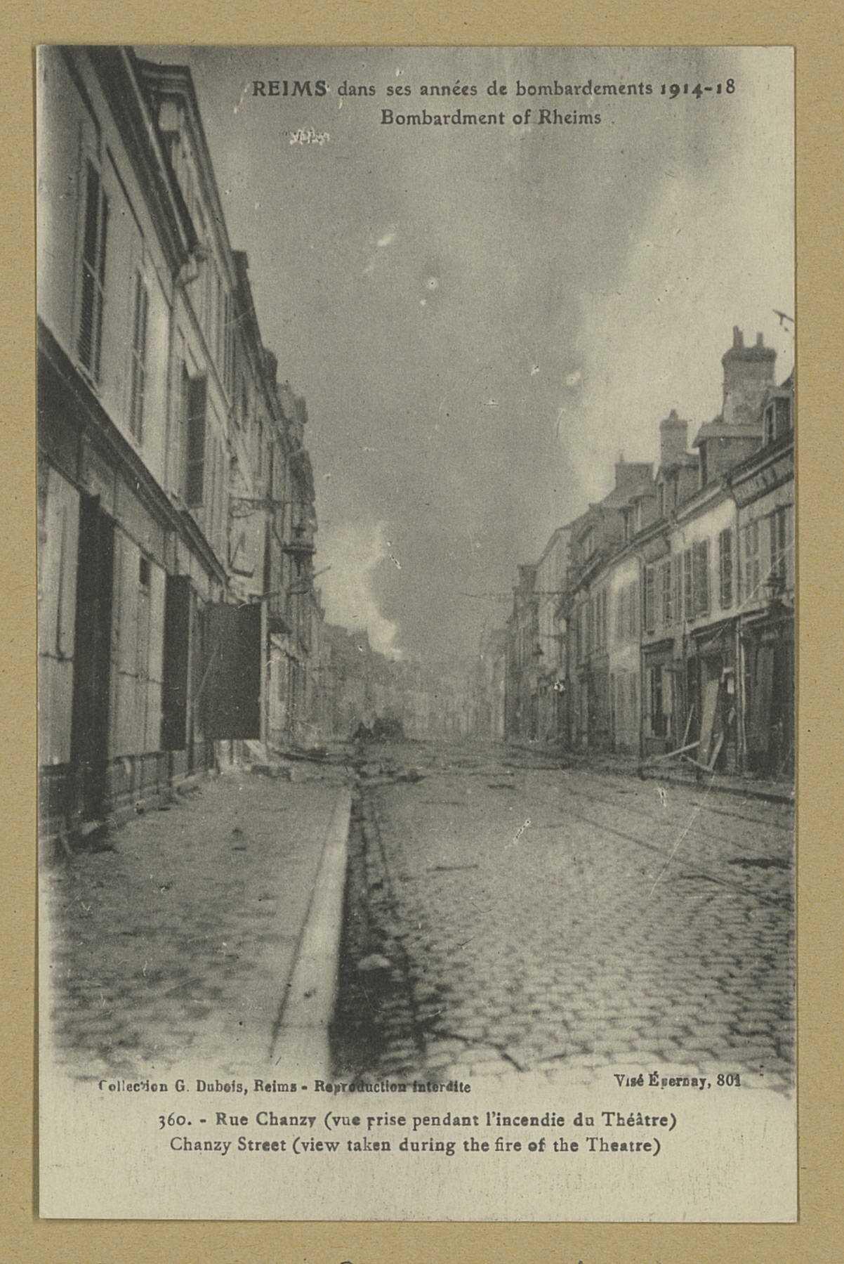 REIMS. Reims dans ses années de bombardements 1914-18. 360. Rue Chanzy - (vue prise pendant l'incendie du théâtre). Collection G. Dubois, Reims