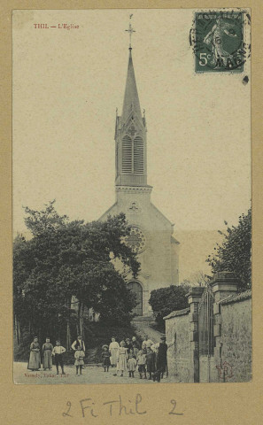 THIL. L'Église. ThilÉdition Vesseley.[vers 1911]