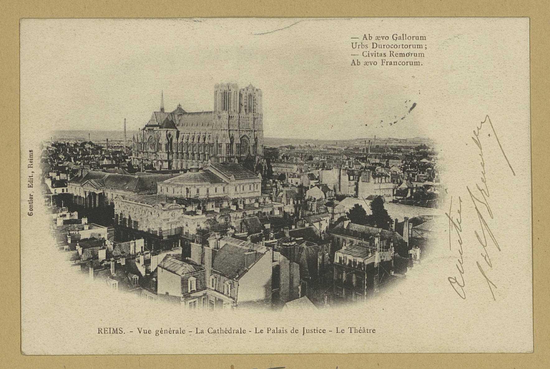 REIMS. Vue générale - La cathédrale - Le Palais de Justice - Le Théâtre. Reims Gontier. 1903