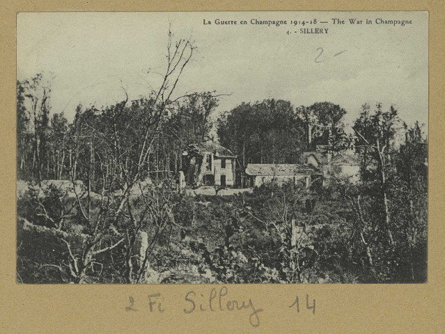 SILLERY. La Guerre en Champagne 1914-18-The war in champagne. 4-Sillery.Collection G, Reims