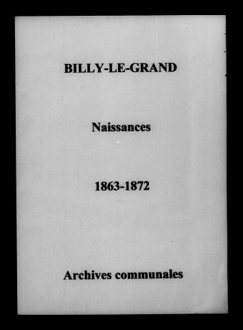 Billy-le-Grand. Naissances 1863-1872
