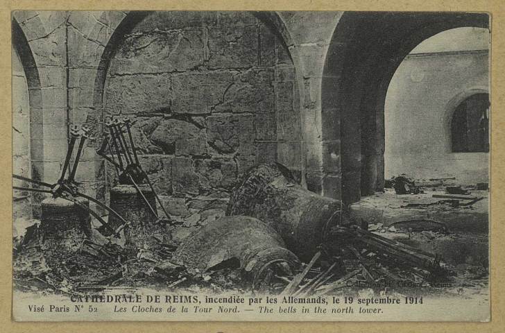 REIMS. Cathédrale de Reims, incendiée par les Allemands, le 19 septembre 1914 - Les Cloches de la Tour Nord. The bells in the north tower. Paris[s.n.] ([s.l.]Neurdein et Cie.).Sans date Collection H. George, Reims