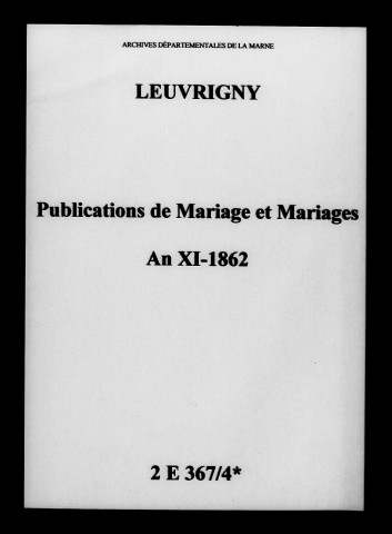 Leuvrigny. Publications de mariage, mariages an XI-1862
