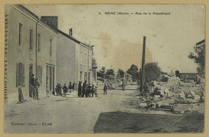 BEINE-NAUROY. 2-Beine : Rue de la République / Ph. Dumont, photographe. (75 - Parisimp. E. Le Deley).[vers 1920]